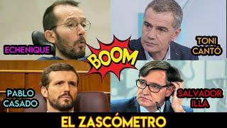 ECHENIQUE, TONI CANTÓ, SALVADOR ILLA, PABLO CASADO y más - EL ZASCÓMETRO #47