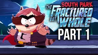 SOUTH PARK THE FRACTURED BUT WHOLE Gameplay Walkthrough Part 1 - FIRST HOUR (Full Game)