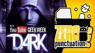 DARK (Zero Punctuation) GEEK WEEK