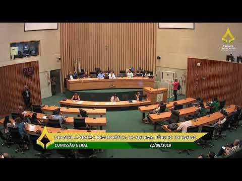 Comissão Geral - Debater a gestão democrática do sistema público de ensino - 22/08/2019