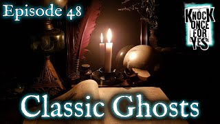 Episode 48 - Classic Ghosts