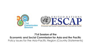 CS71: Policy issues for the Asia-Pacific Region (Country Statements) - Friday Afternoon