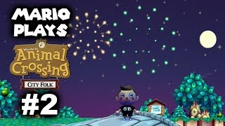 Mario Plays ACCF #2 - Fireworks & New Villagers (Animal Crossing: City Folk)