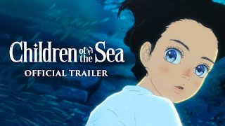 CHILDREN_OF_THE_SEA_[Official_US_Trailer]_-_APRIL_20