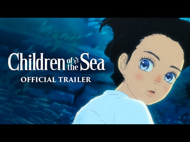 CHILDREN OF THE SEA - On Blu-ray, DVD & Digital September 1