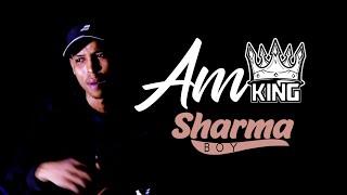 Sharma Boy   Am King   Official video 2021
