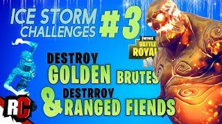 Fortnite Ice Storm Challenge DAY 3 | Destroy Golden Ice Brutes and Ranged Ice Fiends