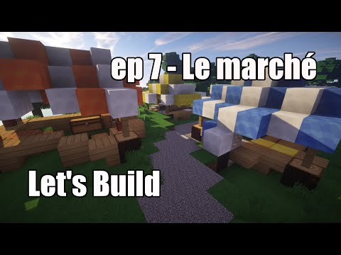 Minecraft Let's build - #07 - Le marché