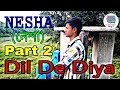 Dil De Diya Hai cover by Rahul Jain l NESHA (নেশা) Part 2 l Presented by Authentic Boy'Z