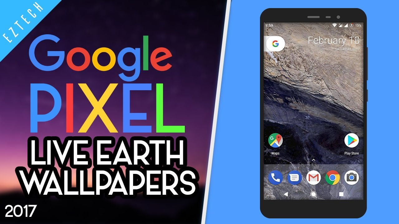 Google Pixel Live Earth Wallpapers On Any Android Device 2017