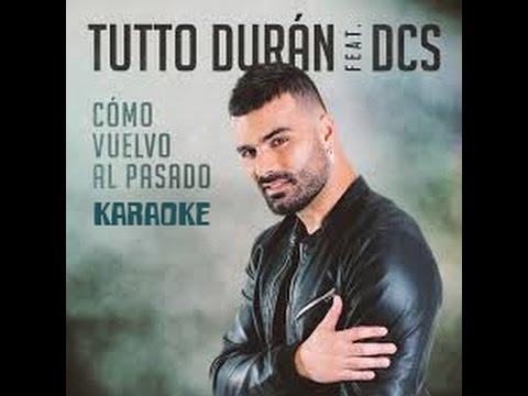 Tutto Duran ft. DCS  - Cómo Vuelvo Al Pasado Karaoke Version