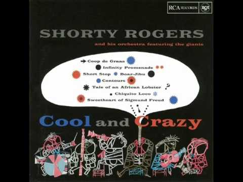 Shorty Rogers and His Orchestra featuring the Giants - Sweetheart of Sigmund Freud