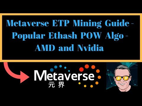 Metaverse ETP Mining Guide - Popular Ethash POW Algo - AMD And Nvidia