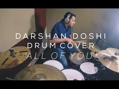 """Darshan Doshi Drum Cover """"All of You"""""""