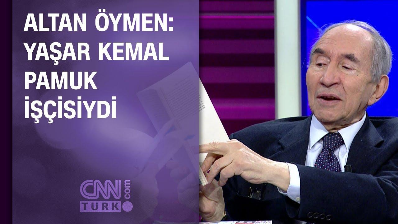 Altan Öymen: Yaşar Kemal pamuk işçisiydi - YouTube