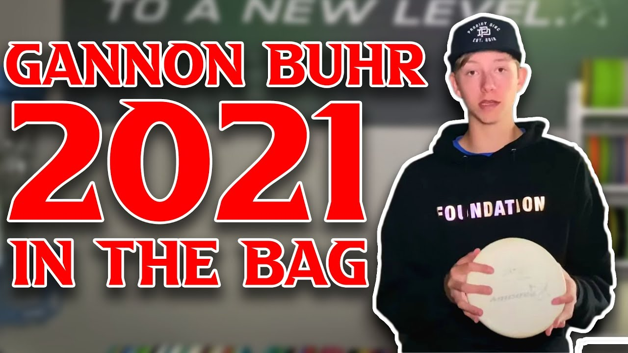 Gannon Buhr | 2021 Disc Golf In The Bag