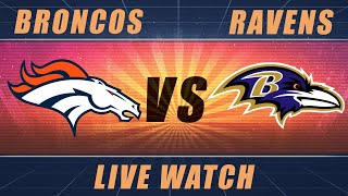 Broncos vs Ravens: Live Watch