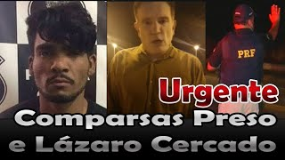 Urgente-Repórter Cabrini Informa Dois Comparsas Preso e Lázaro Cercado