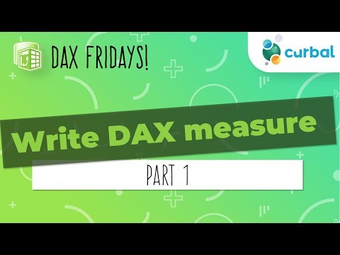 DAX Fridays! #69: How to write a DAX measure (Part 1)