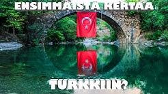 Oletko tulossa ensimmäistä kertaa Turkkiin?