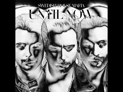 Swedish House Mafia  Until Now Continuous Mix HQ