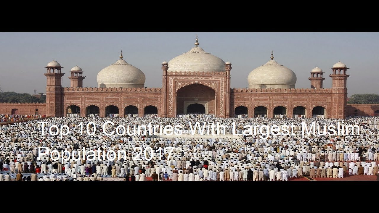 Top 10 Countries With Largest Muslim Population in the ...