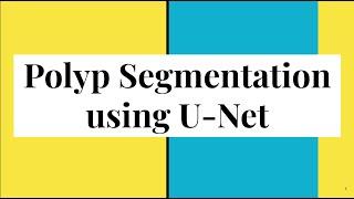 UNET For Polyp Segmentation In TensorFlow 2.0 (Keras)   Semantic Segmentation   Deep Learning