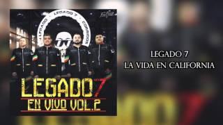 Legado 7 - La Vida En California (Corridos Nuevos) (2016)