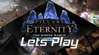 Pillars Of Eternity - The White March - Let