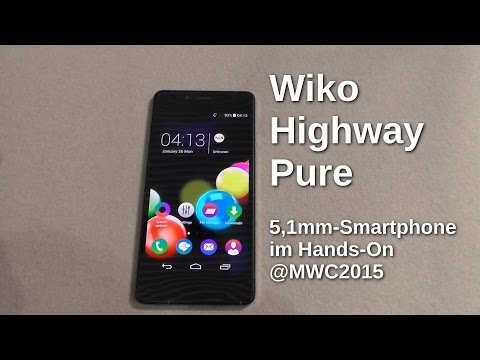 Wiko Highway Pure - das 5,1mm Smartphone im Hands On @MWC2015