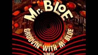 Mr Bloe - Groovin With Mr Bloe