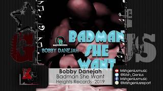 Bobby Danejah - Badman She Want (Official Audio 2019)