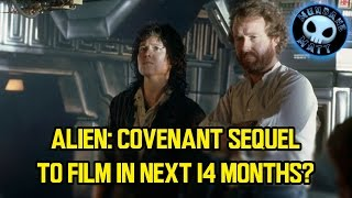 ALIEN: COVENANT sequel  to film in next 14 months?