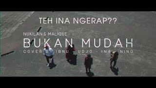 Download Mp3 Teh Ina Ngerapp??? - Bukan Mudah   Nukilan Featuring Malique Cover Version Ibnu-