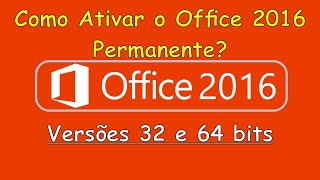 Como Ativar o Office 2016 Permanente?