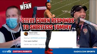 Steve Cohen Responds To Shirtless Tommy! TWICE!
