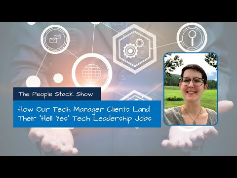 """how-our-tech-manager-clients-land-their-""""hell-yes""""-tech-leadership-jobs"""