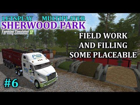 "FS17 - Sherwood Park Farm Map ""Multiplayer Letsplay"" Part 6"