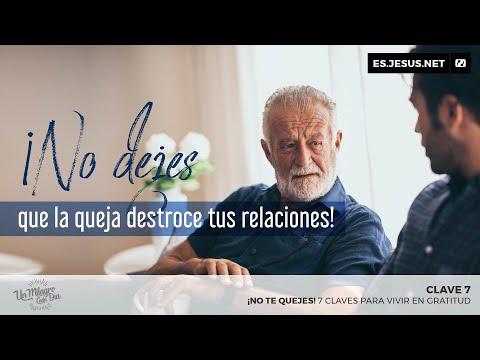 ¡No te quejes! Clave 7. ¡No dejes que la queja destroce tus relaciones!