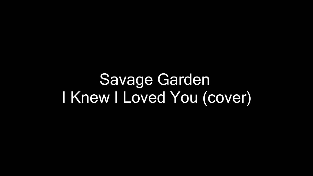 [COVER] Savage Garden   I Knew I Loved You