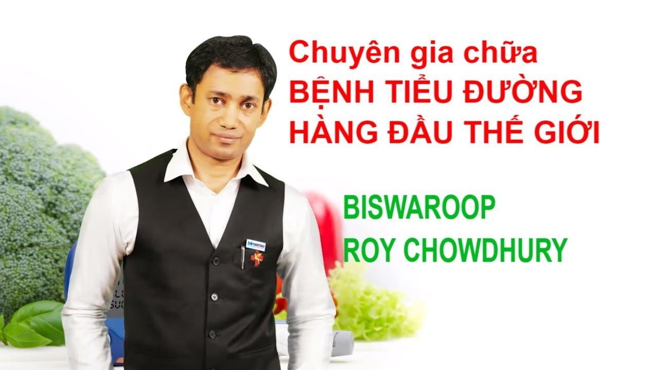 Chuyên gia hàng đầu thế giới về chữa bệnh không dùng thuốc Tiến Sĩ Biswaroop Roy Chowdhury