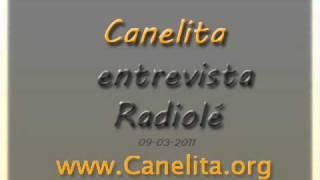 Canelita.Entrevista.Radiolé.09-03-11.www.Canelita.org