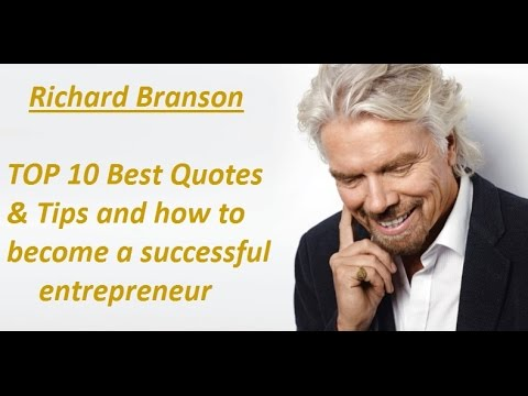 Richard Branson - TOP 10 Best Quotes & Tips and how to become a successful entrepreneur