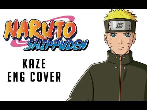 "Naruto Shippuden OP 17 ""Kaze"" [ENGLISH COVER]"