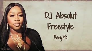 Remy MA ~ DJ Absolut Freestyle Lyrics