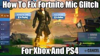 How To Fix Fortnite Mic Glitch On Xbox And PS4