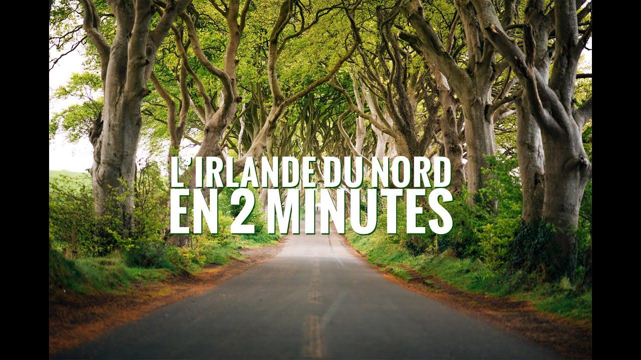 visiter l 39 irlande du nord en 2 minutes youtube