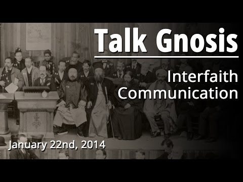 [Talk Gnosis] Interfaith Communication