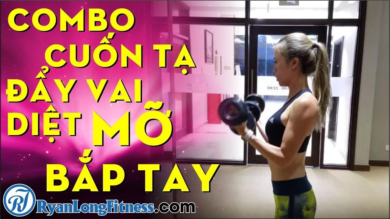 Combo Cuốn Tạ Đẩy Vai Diệt Mỡ Bắp Tay Cho Nữ Tại GYM – HLV Ryan Long Fitness