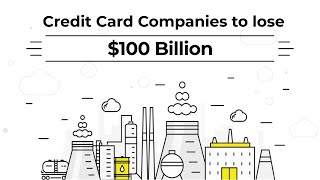 Credit Card Companies to Lose $100 Billion Over Debit Card Usage